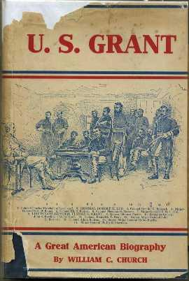 U.S. Grant and The Period of National Preservation & Reconstruction: Church, William Conant