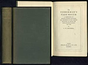 The Fisherman's Vade Mecum: A Compendium of Precepts, Counsel, Knowledge and Experience in Most...