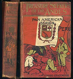 Treasure Seekers of the Andes or American Boys in Peru: Stratemeyer, Edward