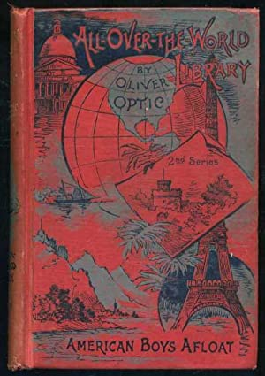 American Boys Afloat or Cruising in the Orient (All-Over the World Library - 2nd Series): Optic, ...