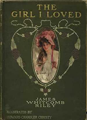 The Girl I Loved: Riley, James Whitcomb