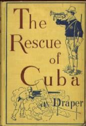 The Rescue of Cuba: Draper, Andrew S
