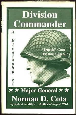 Division Commander: A Biography of Major General Norman D. Cota: Miller, Roberta