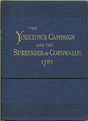 The Yorktown Campaign and The Surrender of Cornwallis1781: Johnston, Henry P.