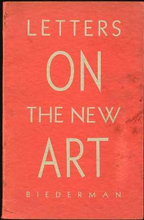 Letters on the New Art: Behrstock, Herbert; Koekebakker, Mrs. Welmoed E. (preface)
