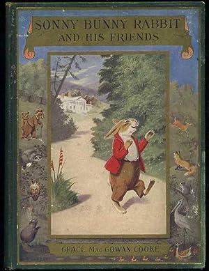 Sonny Bunny Rabbit and His Friends: Cooke, Grace Mac Gowan