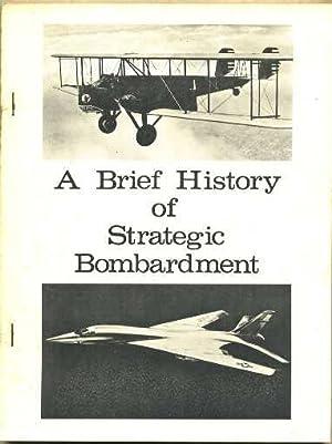 A Brief History of Strategic Bombing 1911 -1971: Carlton, Paul K. (preface)