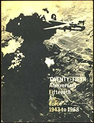 """A Brief History of the Fifteenth Air Force """"Aggressive in War; Alert in Peace"""" : Silver ..."""