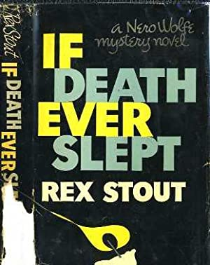 If Death Ever Slept: Stout, Rex