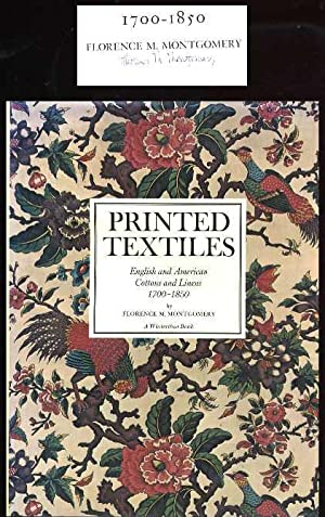 Printed Textiles: English and American Cottons and Linens, 1700-1850: Montgomery, Florence M.