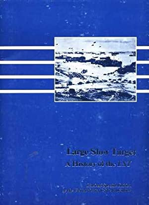 Large Slow Target : A History of the LST: Barger, Melvin D.
