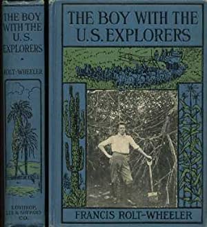 The Boy With the U.S. Explorers: Rolt-Wheeler, Francis