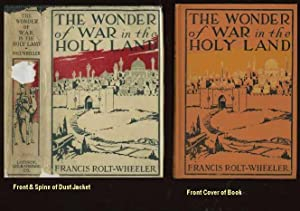The Wonder of War in the Holy Land: Rolt-Wheeler, Francis