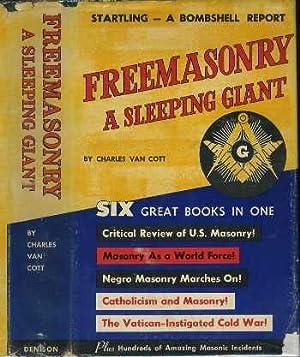 Freemasonry, A Sleeping Giant :Amazong Truths and Facts About Freemasonry: Van Cott, Charles