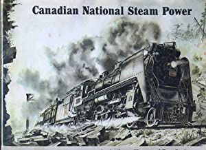 Canadian National Steam Power: Clegg, Anthony; Corley, Ray