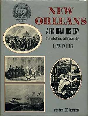 "New Orleans "" A Pictorial History fromEarliest Times to the Present Day: Huber, Leonard V."
