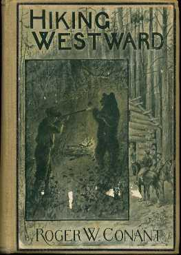 Hiking Westward : Being the Story of Tow Boys Whose Ambition Led Them to Face Privations & ...