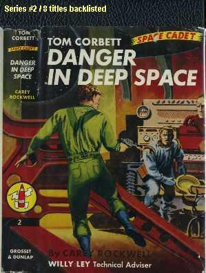 Tom Corbett Space Cadet : Danger in Deep Space: Rockwell, Carey; Willy, Ley (technical advisor)