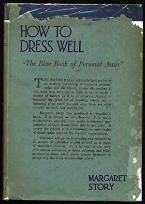 How to Dress Well: What to Wear to Enhance Personality, Complexion, and Figure, and Give Grace and ...