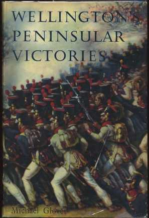 Wellington's Peninsular Victories : Busaco, Salamanca, Vitoria, Nivelle: Glover, Michael