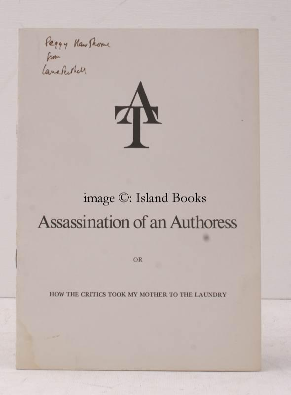 Assassination of an Authoress. Or, How the Critics took my Mother to the Laundry. SIGNED PRESENTATION COPYPED DUSTWRAPPER Lance THIRKELL Softcover 8vo., First Edition; original printed wrappers, wire-stitched as issued, a near fine copy. A PRESENTATION COPY FROM THE AUTHOR TO PEGGY HAWTHORNE, WIT