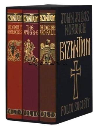 Byzantium. The Early Centuries [with] Byzantium. The Apogee [with] Byzantium. The Decline and Fall....