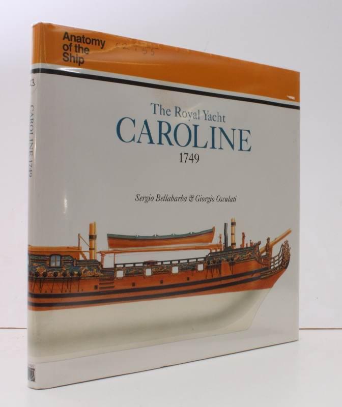 Anatomy of the Ship. The Royal Yacht Caroline 1749. NEAR FINE COPY ...