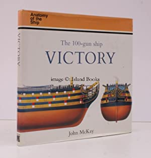 Anatomy of the Ship. The 100-Gun Ship Victory. [Second Impression].: John MCKAY