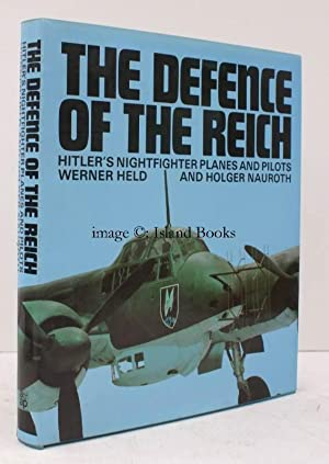 The Defence of the Reich. Hitler's Nightfighter Planes and Pilots. Translated by David Roberts...