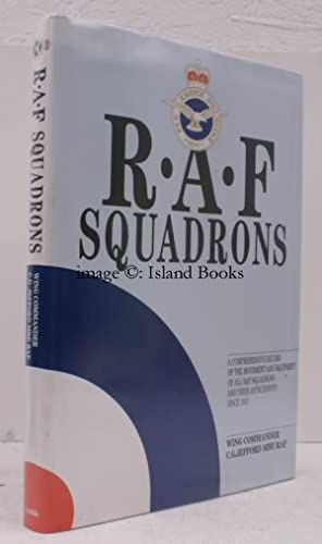 RAF Squadrons. A comprehensive Record of the Movement and Equipment of all RAF Squadrons and their ...