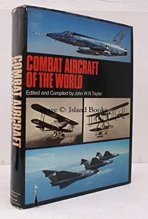 Combat Aircraft of the World. NEAR FINE COPY IN UNCLIPPED DUSTWRAPPER: J.R.W. TAYLOR (ed.)