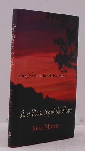 Last Warming of the Heart. SIGNED PRESENTATION COPY: John MURRAY