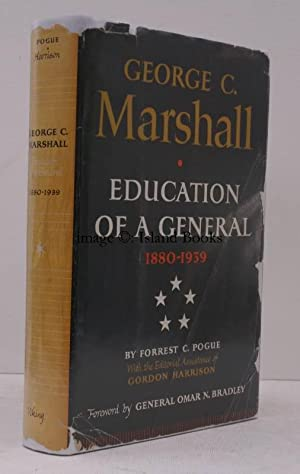 George C. Marshall. Education of a General, 1880-1939. With the editorial Assistance of Gordon Ha...