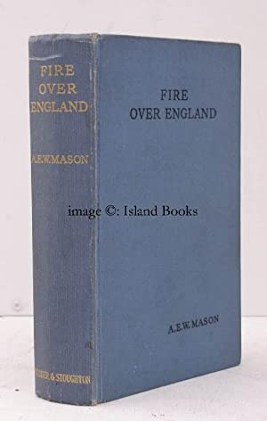 Fire over England.: A.E.W. MASON