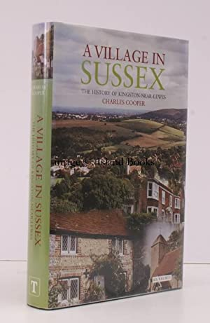 A Village in Sussex. The History of Kingston-near-Lewes.: Charles COOPER
