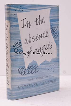 In the Absence of Angels. Stories. [First UK Edition]. NEAR FINE COPY OF THE AUTHOR'S FIRST ...
