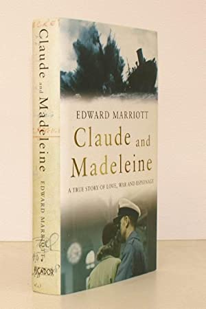 Claude and Madeleine. A True Story. FINE COPY IN UNCLIPPED DUSTWRAPPER: Edward MARRIOTT