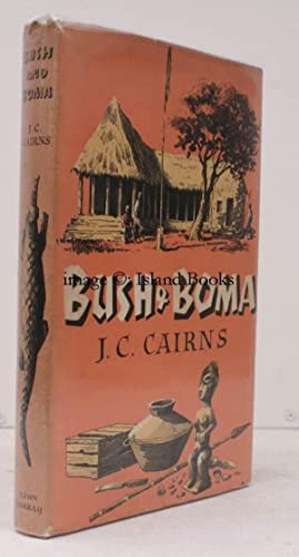 Bush and Boma. Illustrated by Beverley J Cairns.: J.C. CAIRNS