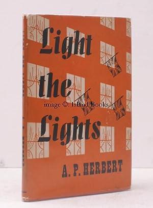 Light the Lights. NEAR FINE COPY IN DUSTWRAPPER: A.P. HERBERT