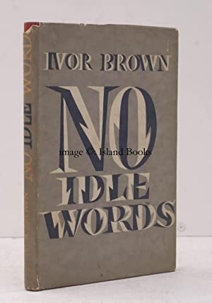No Idle Words. IN UNCLIPPED DUSTWRAPPER: Ivor BROWN