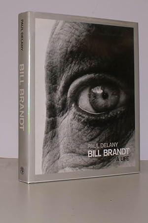 Bill Brandt. A Life.: Bill BRANDT). Paul DELANY