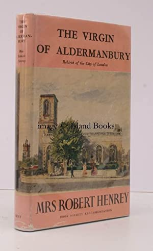 The Virgin of Aldermanbury. Rebirth of the City of London. NEAR FINE COPY IN UNCLIPPED DUSTWRAPPER:...