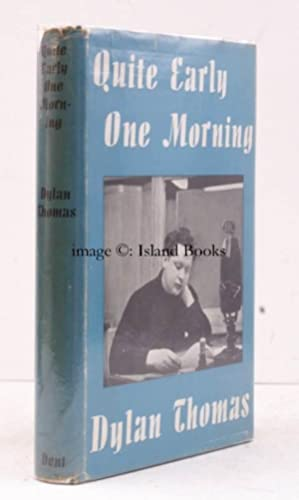 Quite Early One Morning. Broadcasts by Dylan: Dylan THOMAS
