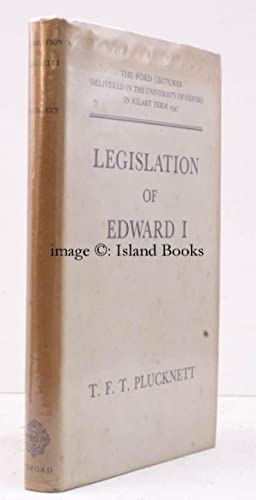 Legislation of Edward I. The Ford Lectures delivered in the University of Oxford in Hilary Term ...