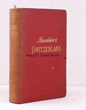 Switzerland and the adjacent Portions of Italy, Savoy and Tyrol. Handbook for Travellers. ...