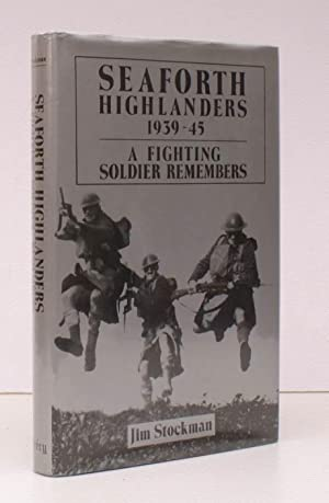 Seaforth Highlanders. A Fighting Soldier Remembers (1939-1945). NEAR FINE COPY IN UNCLIPPED ...
