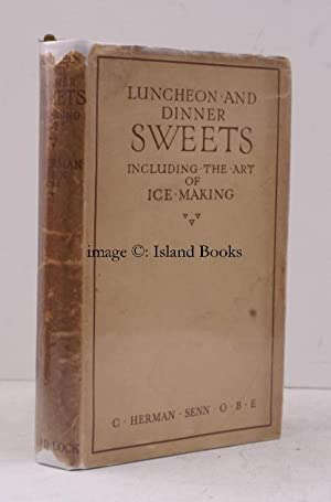 Luncheon and Dinner Sweets including the Art of Ice-Making. (Entirely New and Enlarged Edition). ...