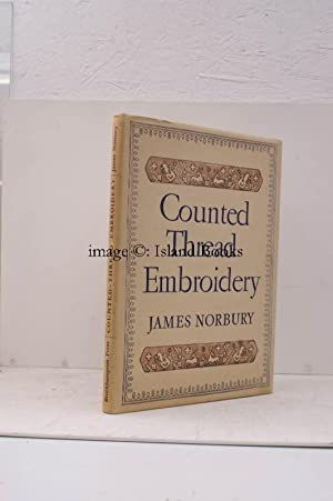 Counted-Thread Embroidery on Linens and Canvas. NEAR FINE COPY IN DUSTWRAPPER: James NORBURY