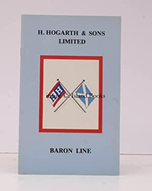 A Short History of H. Hogarth & Sons Limited and Fleet List [Baron Line].