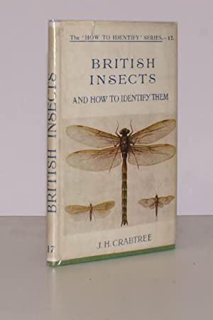 British Insects and how to identity them.: J.H. CRABTREE